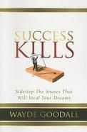 Success Kills Paperback