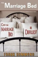 The Marriage Bed: Can the Marriage Bed Be Defiled? Booklet