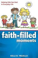 Faith-Filled Moments