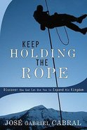 Keep Holding the Rope Paperback