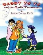 Daddy Yo-Yo and the Marble Tournament Paperback