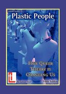 Plastic People: How Queer Theory is Changing Us Paperback