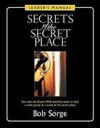 Secrets of the Secret Place (Leader's Manual)