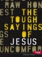 The Tough Sayings of Jesus (Leader Kit) Pack