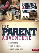The Parent Adventure (Member Book) Paperback