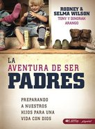 La Avantura De Ser Padres (The Parent Adventure) Paperback