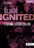 Fuel Ignited #01 Living Your Faith (Cd-Rom) (Leader's Edition)