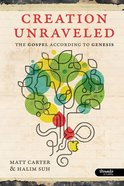 Creation Unraveled: The Gospel According to Genisis (Member Book) Paperback