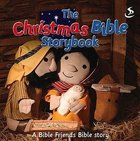 The Christmas Bible Storybook (Bible Friends Series) Board Book