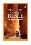 Matthew Mark (Encounter Through The Bible Series) Paperback
