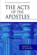 The Acts of the Apostles (Pillar New Testament Commentary Series) Hardback