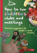 How to Run Children's Clubs and Meetings Paperback