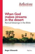 When God Makes Streams in the Desert (Reflections Series) Paperback
