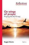 On Wings of Prayer (Reflections Series) Paperback