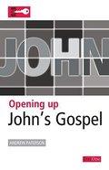 John's Gospel (Opening Up Series)