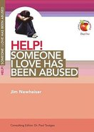 Someone I Love Has Been Abused (Help! Series (Dayone)) Booklet