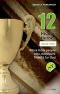 Twelve Hidden Heroes - New Testament (#02 in Bible Heroes (Dayone) Series) Paperback