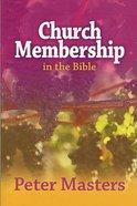 Church Membership in the Bible Paperback