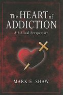 The Heart of Addiction Paperback