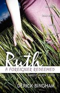 Ruth - a Foreigner Redeemed Paperback
