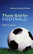 Thank God For Football! Paperback
