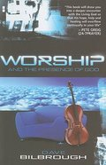 Worship and the Presence of God (#3 in Worship Series)