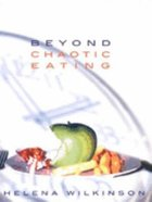 Beyond Chaotic Eating Paperback