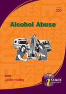 Alcohol Abuse (#252 in Issues In Society Series)