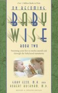 On Becoming Baby Wise 2 (2012 Rev And Ed) Paperback