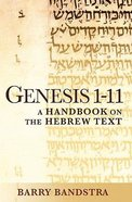 Genesis 1-11 a Handbook on the Hebrew Text (Baylor Handbook On The Hebrew Bible Series)