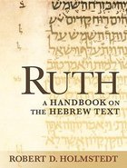 Ruth a Handbook on the Hebrew Text (Baylor Handbook On The Hebrew Bible Series) Paperback