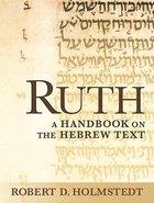 Ruth a Handbook on the Hebrew Text (Baylor Handbook On The Hebrew Bible Series)
