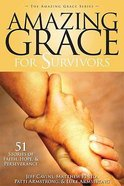 Amazing Grace For Survivors Paperback
