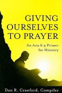 Giving Ourselves to Prayer Hardback