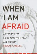 When I Am Afraid Paperback