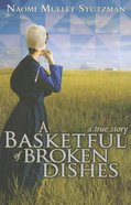 A Basketful of Broken Dishes Paperback