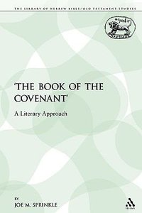 The Book of the Covenant (Library Of Hebrew Bible/old Testament Studies Series)