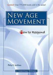 The New Age Movement (How To Respond Series)
