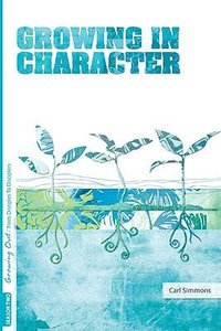 Growing in Character (#02 in Growing Out Season Series)