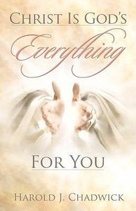Christ is Gods Everything For You