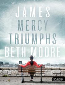 James: Mercy Triumphs (Member Book) (Beth Moore Bible Study Series)