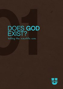 Does God Exist? Discussion Guide (True U Series)