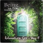 Relaxation God's Way (Being In Him Series)