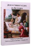 Jesus Christ's Life in Pictures Paperback