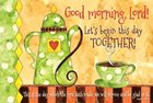 Poster Small: Good Morning Lord
