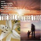 Classic Moments 2 - Bill Gaither Trio CD