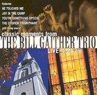 Classic Moments - Bill Gaither Trio Live CD