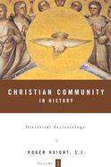 Historical Ecclesiology (#01 in Christian Community In History Series) Hardback