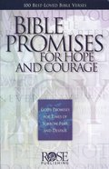 Bible Promises For Hope and Courage: 100 Favorite Bible Passages About God's Care For His People (Rose Guide Series) Pamphlet