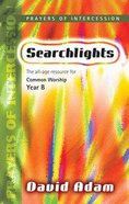 Year B Prayers of Intercession (Searchlights Common Worship Programme Series) Paperback
